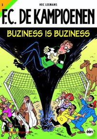 Cover Thumbnail for F.C. De Kampioenen (Standaard Uitgeverij, 1997 series) #3 - Buziness is buziness [Herdruk 2009]