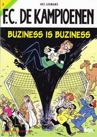 Cover Thumbnail for F.C. De Kampioenen (Standaard Uitgeverij, 1997 series) #3 - Buziness is buziness [Herdruk 2007]