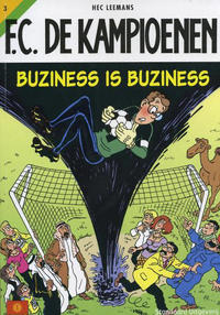 Cover Thumbnail for F.C. De Kampioenen (Standaard Uitgeverij, 1997 series) #3 - Buziness is buziness [Herdruk 2005]