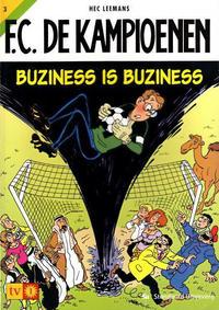 Cover Thumbnail for F.C. De Kampioenen (Standaard Uitgeverij, 1997 series) #3 - Buziness is buziness [Herdruk 2003]