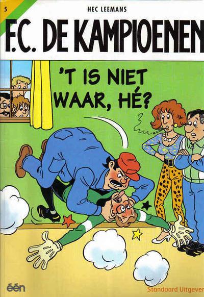 Cover for F.C. De Kampioenen (Standaard Uitgeverij, 1997 series) #5 - 't Is niet waar, hé? [Herdruk 2002]