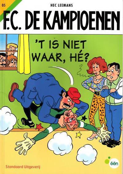 Cover for F.C. De Kampioenen (Standaard Uitgeverij, 1997 series) #5 - 't Is niet waar, hé? [Herdruk 2006]