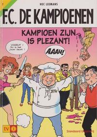 Cover Thumbnail for F.C. De Kampioenen (Standaard Uitgeverij, 1997 series) #7 - Kampioen zijn is plezant [Herdruk 2003]