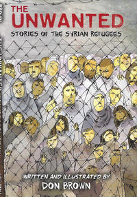 Cover Thumbnail for The Unwanted: Stories of the Syrian Refugees (Houghton Mifflin, 2018 series)