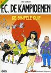 Cover for F.C. De Kampioenen (Standaard Uitgeverij, 1997 series) #18 - De simpele duif [Herdruk 2006]