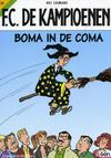 Cover for F.C. De Kampioenen (Standaard Uitgeverij, 1997 series) #22 - Boma in de coma [Herdruk 2005]