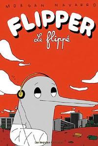 Cover Thumbnail for Flipper le flippé (Les Requins Marteaux, 2003 series) #1 - Flipper le flippé