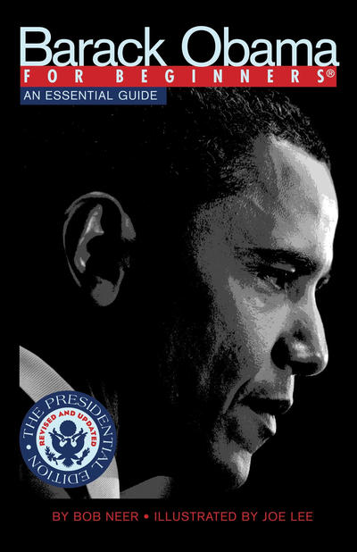 Cover for For Beginners (For Beginners, 2007 series) #[nn] - Barack Obama for Beginners: An Essential Guide