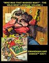 "Cover for Gwandanaland Comics (Gwandanaland Comics, 2016 series) #2671 - ""Who Was That Masked Man?"" - The Wild West Lawman: Volume 4"