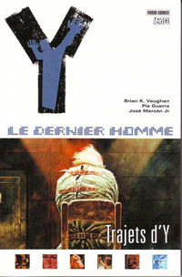 Cover Thumbnail for Y: Le Dernier Homme (Panini France, 2006 series) #10 - Trajets d'Y