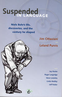 Cover Thumbnail for Suspended in Language: Niels Bohr's Life, Discoveries, and the Century He Shaped (GT Labs, 2004 series)