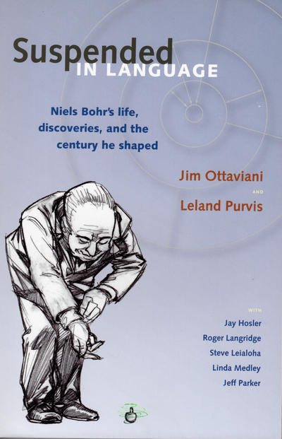 Cover for Suspended in Language: Niels Bohr's Life, Discoveries, and the Century He Shaped (GT Labs, 2004 series)