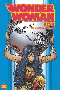 Cover Thumbnail for Wonder Woman #750: The Deluxe Edition (DC, 2020 series)