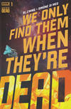 Cover Thumbnail for We Only Find Them When They're Dead (2020 series) #1