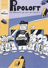 Cover Thumbnail for Le pipoloft - Les bâtonnets de colin de l'horreur (Éditions Lapin, 2009 series)