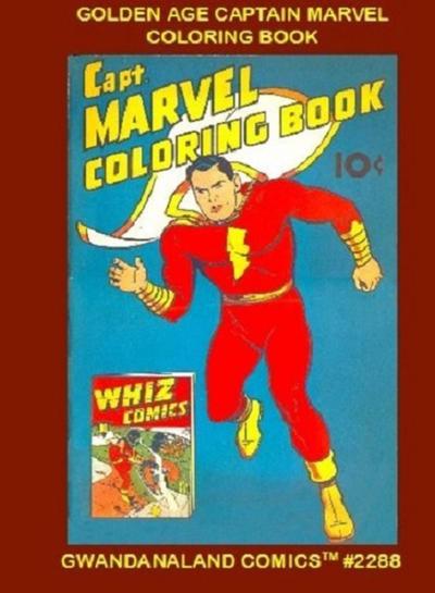 Cover for Gwandanaland Comics (Gwandanaland Comics, 2016 series) #2288 - Golden Age Captain Marvel Coloring Book