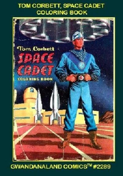 Cover for Gwandanaland Comics (Gwandanaland Comics, 2016 series) #2289 - Tom Corbett, Space Cadet Coloring Book