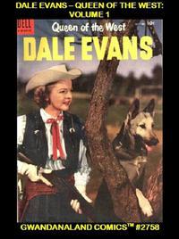 Cover Thumbnail for Gwandanaland Comics (Gwandanaland Comics, 2016 series) #2758 - Dale Evans - Queen of the West: Volume 1