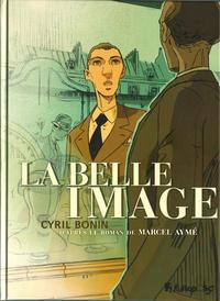 Cover Thumbnail for La Belle Image (Futuropolis, 2011 series)