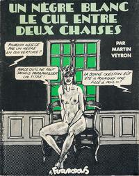 Cover Thumbnail for Un nègre blanc le cul entre deux chaises (Futuropolis, 1980 series)