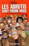 Cover for Les abrutis sont parmi nous (Albin Michel, 1992 series)