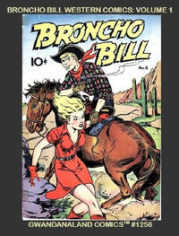 Cover Thumbnail for Gwandanaland Comics (Gwandanaland Comics, 2016 series) #1256 - Broncho Bill Western Comics: Volume 1
