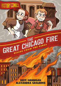 Cover Thumbnail for History Comics (First Second, 2020 series) #[nn] - The Great Chicago Fire: Rising from the Ashes