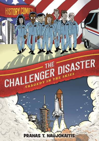 Cover for History Comics (First Second, 2020 series) #[nn] - The Challenger Disaster:Tragedy in the Skies