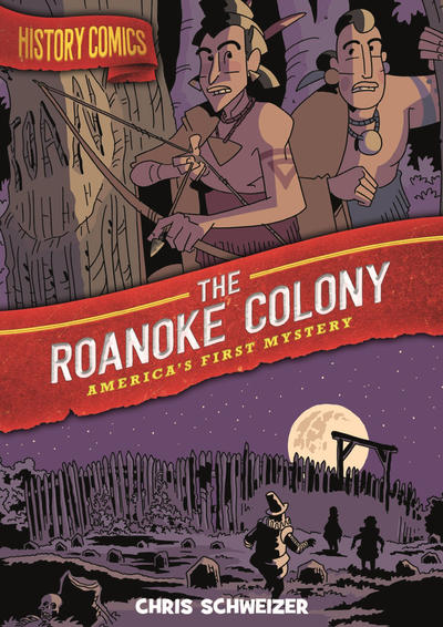 Cover for History Comics (First Second, 2020 series) #[nn] - The Roanoke Colony: America's First Mystery