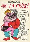 Cover for Ah, la crise! (Albin Michel, 1981 series)