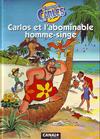 Cover for Les aventures de Carlos - Carlos et l'abominable homme-singe (Albin Michel, 1993 series)
