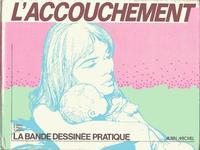 Cover Thumbnail for L'accouchement (Albin Michel, 1979 series)