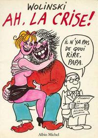 Cover Thumbnail for Ah, la crise! (Albin Michel, 1981 series)