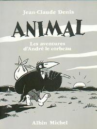 Cover Thumbnail for Animal - Les aventures d'André le Corbeau (Albin Michel, 1997 series)