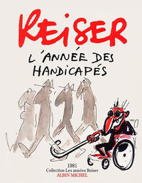 Cover Thumbnail for Les années Reiser (Albin Michel, 1994 series) #8 - L'année des handicapés