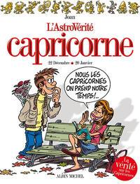 Cover Thumbnail for L'astrovérité (Albin Michel, 2006 series) #3 - Capricorne : 21 Décembre - 19 Janvier