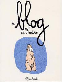 Cover Thumbnail for Le Blog de Frantico (Albin Michel, 2005 series)