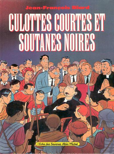 Cover for Culottes courtes et soutanes noires (Albin Michel, 1990 series)