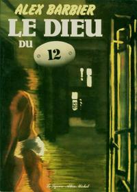 Cover Thumbnail for Le dieu du 12 (Albin Michel, 1982 series)