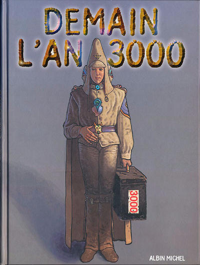 Cover for Demain l'an 3000 (Albin Michel, 1999 series)