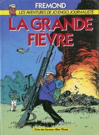 Cover Thumbnail for Les aventures de Jo Engo, journaliste (Albin Michel, 1986 series) #1 - La Grande Fièvre