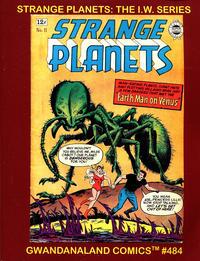 Cover Thumbnail for Gwandanaland Comics (Gwandanaland Comics, 2016 series) #484 - Strange Planets: The I. W. Series