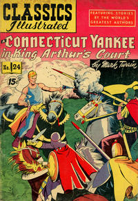 Cover Thumbnail for Classics Illustrated (Gilberton, 1947 series) #24 [HRN 121] - A Connecticut Yankee in King Arthur's Court