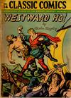 Cover for Classic Comics (Gilberton, 1941 series) #14 [HRN 28] - Westward Ho!