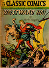 Cover for Classic Comics (Gilberton, 1941 series) #14 [HRN 28] - Westward Ho!