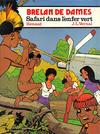 Cover for Brelan de dames (Le Lombard, 1983 series) #2 - Safari dans l'enfer vert