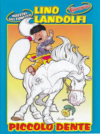 Cover Thumbnail for Supplementi a  Il Giornalino (Edizioni San Paolo, 1982 series) #1/2005 - Lino Landolfi - Piccolo Dente