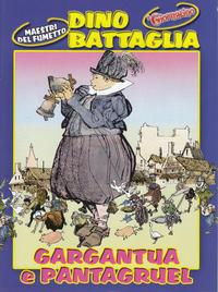 Cover Thumbnail for Supplementi a  Il Giornalino (Edizioni San Paolo, 1982 series) #14/2005 - Dino Battaglia - Gargantua e Pantagruel