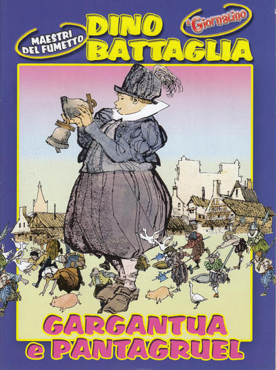 Cover for Supplementi a  Il Giornalino (Edizioni San Paolo, 1982 series) #14/2005 - Dino Battaglia - Gargantua e Pantagruel
