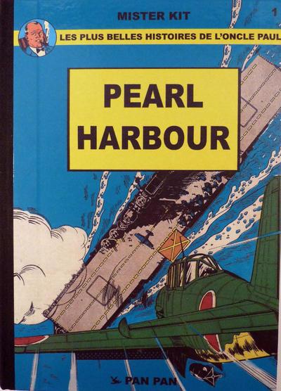 Cover for Les plus belles histoires de l'Oncle Paul (Pan Pan Editions, 2011 series) #1 - Pearl Harbour